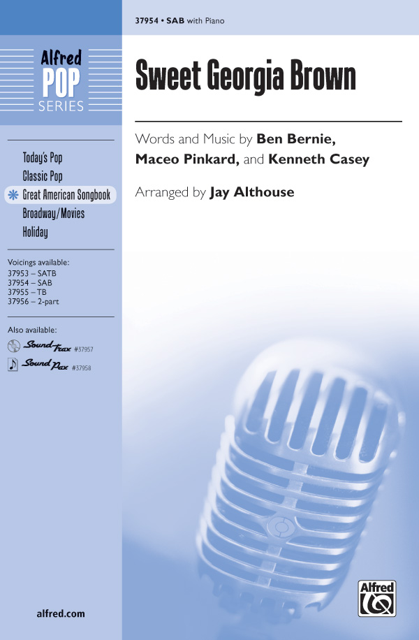 Sweet Georgia Brown : SAB : Jay Althouse : Maceo Pinkard : Sheet Music : 00-37954 : 038081424262