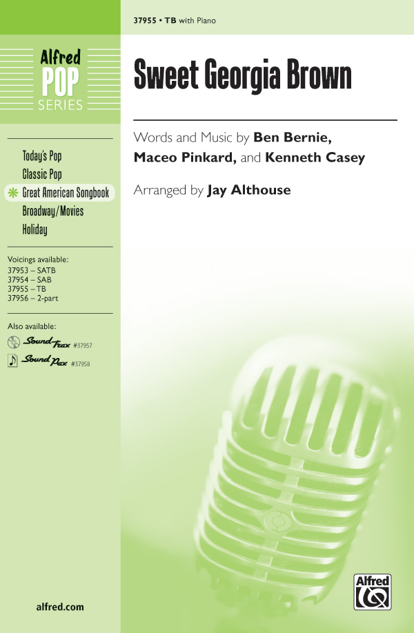 Sweet Georgia Brown : TB : Jay Althouse : Maceo Pinkard : Sheet Music : 00-37955 : 038081424279