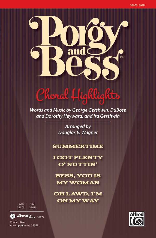 Porgy and Bess: Choral Highlights : SATB : Douglas E. Wagner : George Gershwin : Porgy and Bess : Sheet Music : 00-38075 : 038081425474