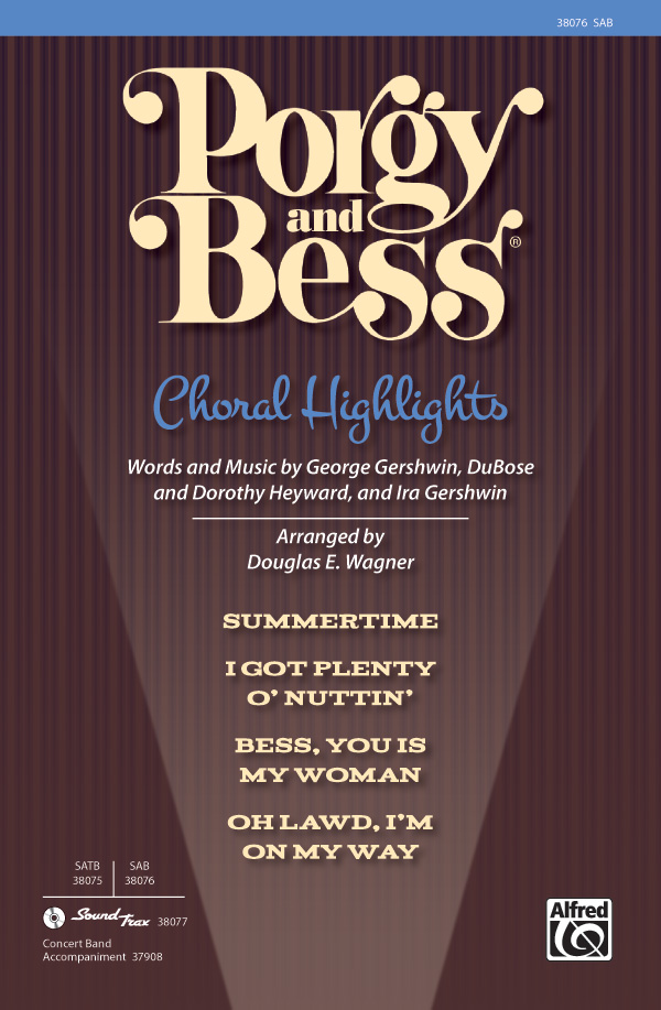 Porgy and Bess: Choral Highlights : SAB : Douglas E. Wagner : Dorothy Heyward : Porgy and Bess : Sheet Music : 00-38076 : 038081425481