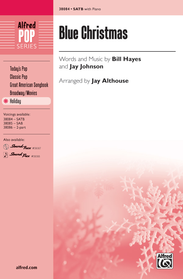 Blue Christmas : SATB : Jay Althouse : Jay Johnson : Sheet Music : 00-38084 : 038081425566