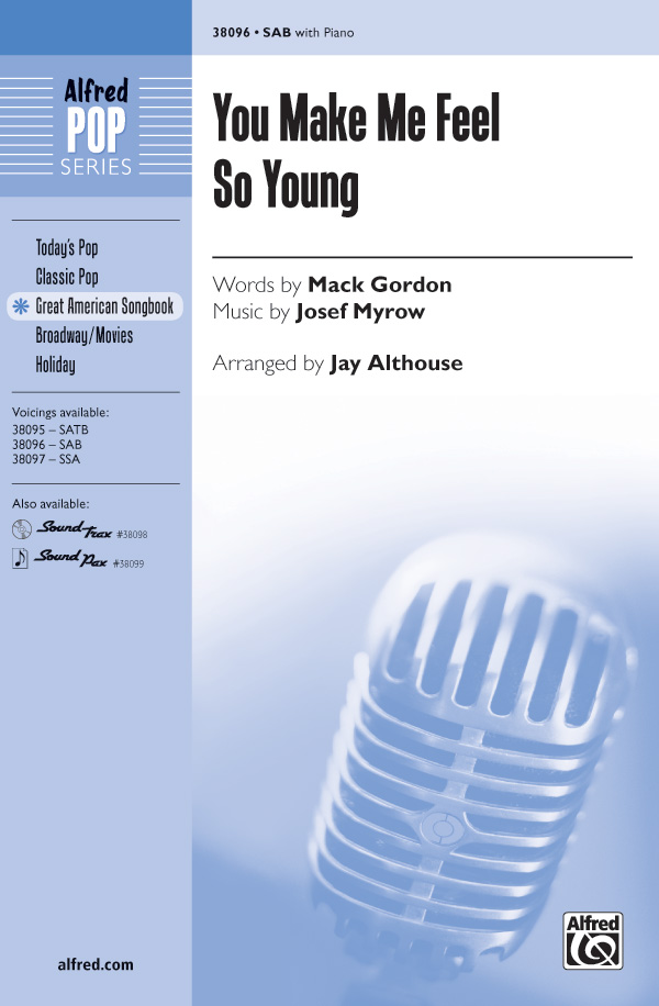 You Make Me Feel So Young : SAB : Jay Althouse : Josef Myrow : Sheet Music : 00-38096 : 038081425689