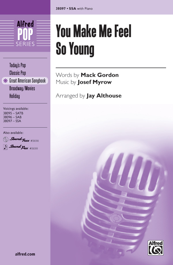 You Make Me Feel So Young : SSA : Jay Althouse : Josef Myrow : Sheet Music : 00-38097 : 038081425696