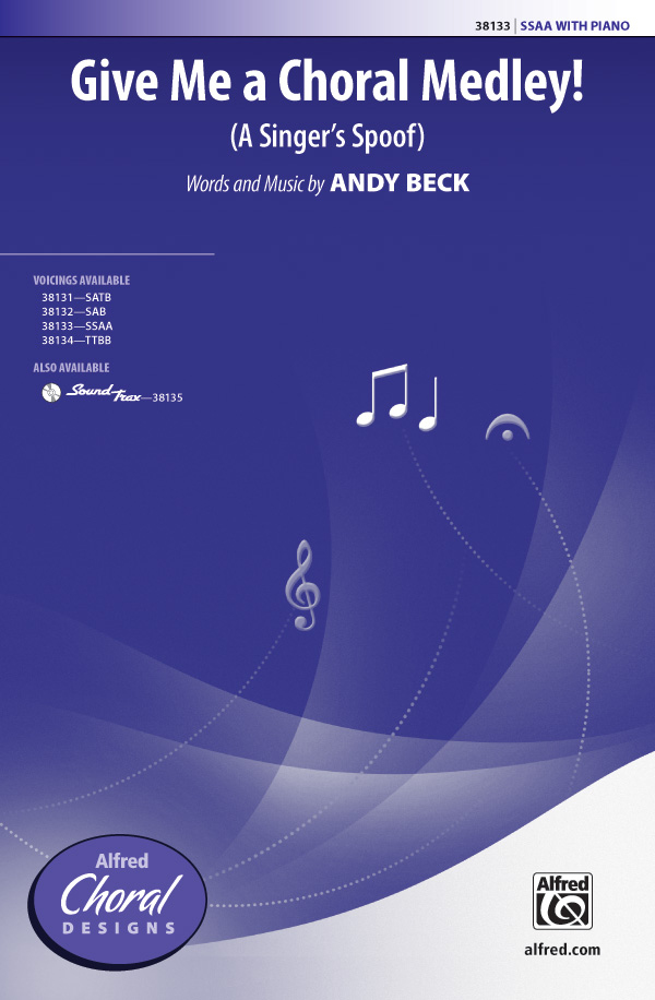 Give Me a Choral Medley! : SSAA : Andy Beck : Andy Beck : Sheet Music : 00-38133 : 038081426051
