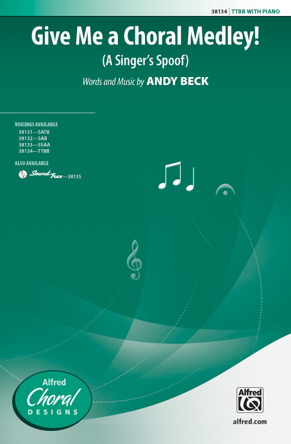 Give Me a Choral Medley! : TTBB : Andy Beck : Andy Beck : Sheet Music : 00-38134 : 038081426068