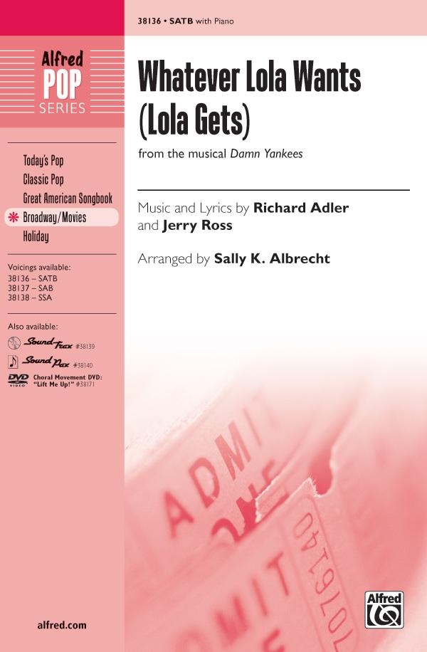 Whatever Lola Wants (Lola Gets) : SATB : Sally K. Albrecht : Richard Adler : Damn Yankees : Sheet Music : 00-38136 : 038081426082