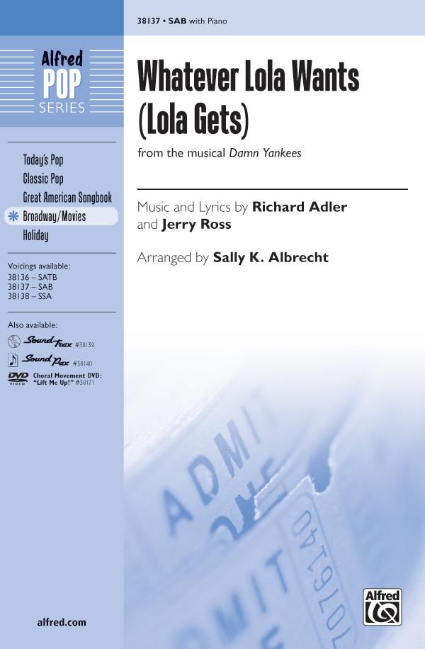 Whatever Lola Wants (Lola Gets) : SAB : Sally K. Albrecht : Richard Adler : Damn Yankees : Sheet Music : 00-38137 : 038081426099