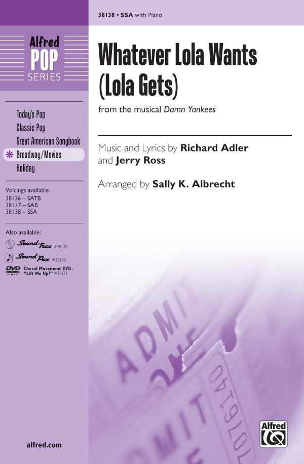 Whatever Lola Wants (Lola Gets) : SSA : Sally K. Albrecht : Richard Adler : Damn Yankees : Sheet Music : 00-38138 : 038081426105