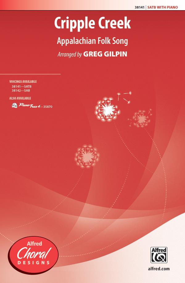 Cripple Creek : SATB : Greg Gilpin : Sheet Music : 00-38141 : 038081426136