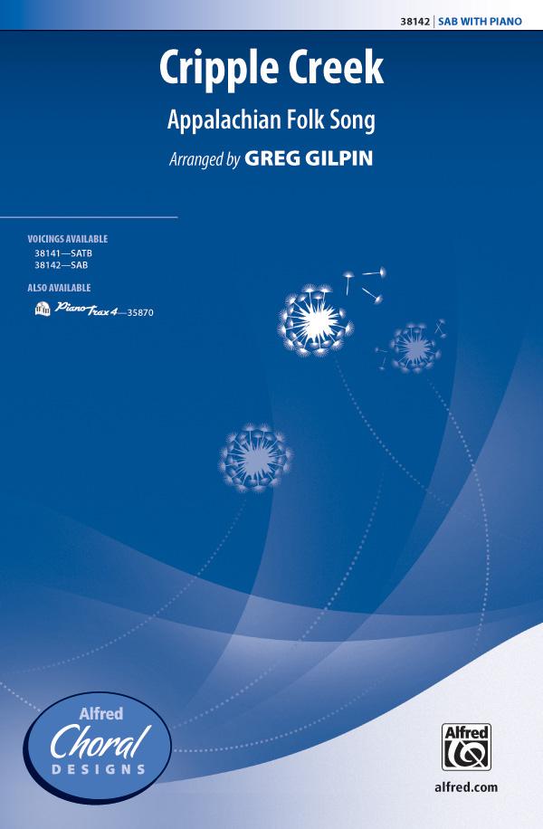 Cripple Creek : SAB : Greg Gilpin : Sheet Music : 00-38142 : 038081426143