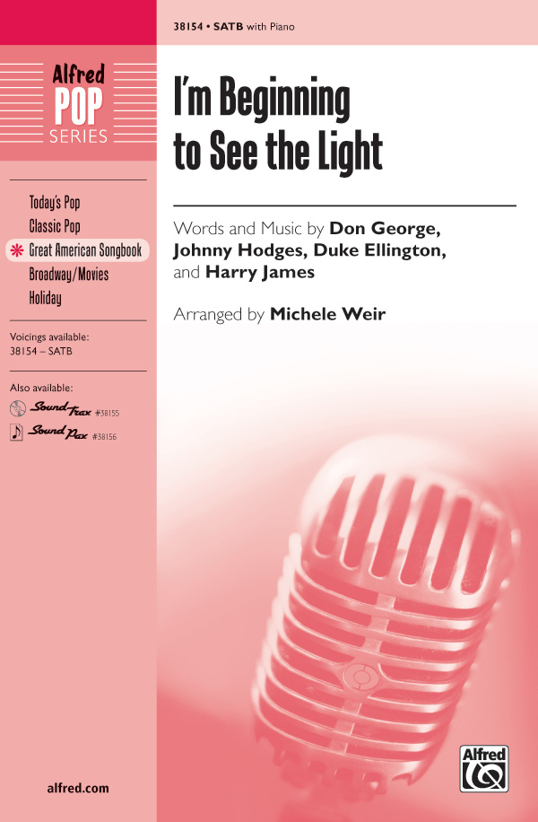 I'm Beginning to See the Light : SATB : Michele Weir : Harry James :  1 CD : 00-38154 : 038081426266