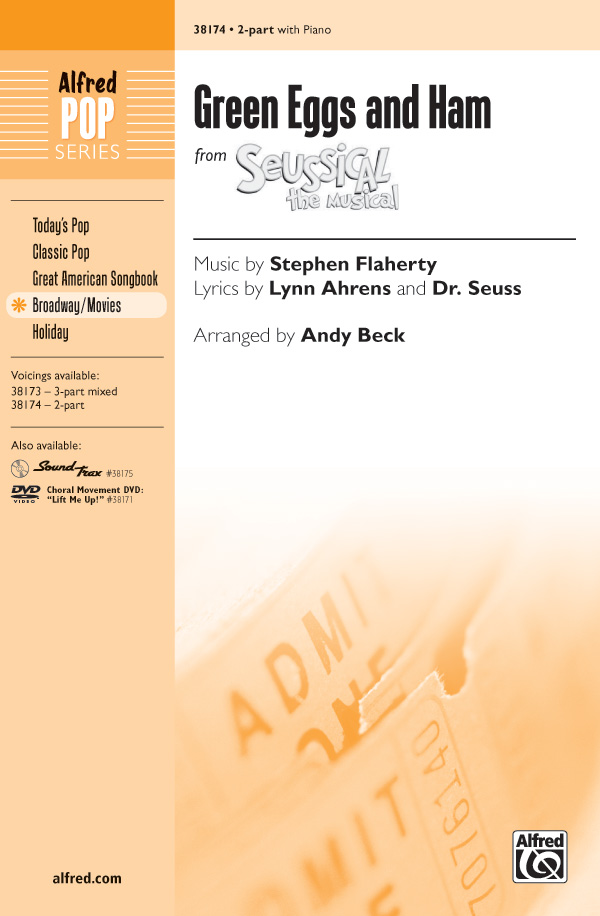 Green Eggs and Ham : 2-Part : Andy Beck : Stephen Flaherty : Seussical the Musical : Sheet Music : 00-38174 : 038081426457