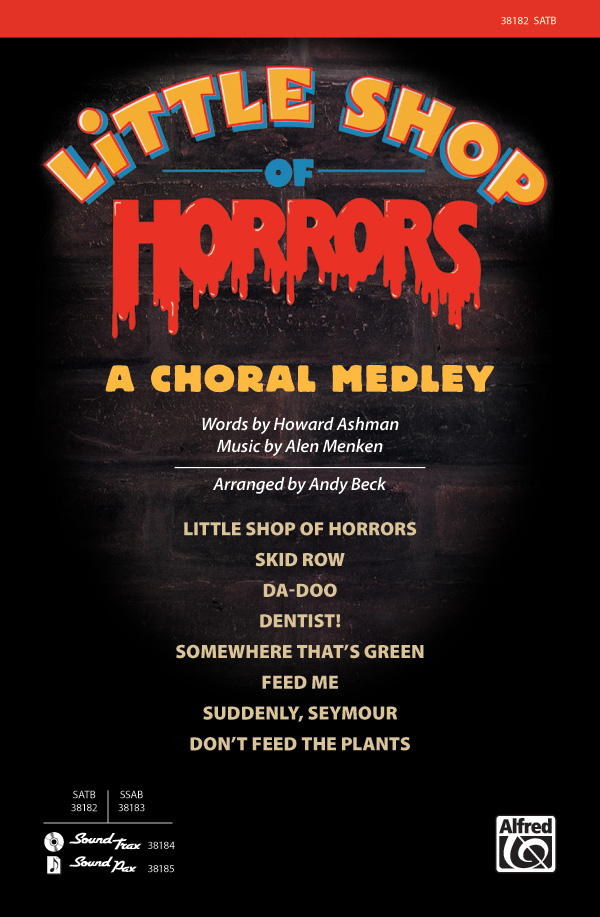 Little Shop of Horrors: A Choral Medley : SATB : Andy Beck : Little Shop of Horrors : Sheet Music : 00-38182 : 038081426532