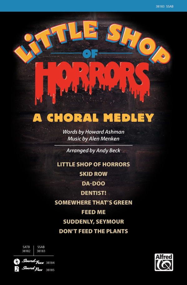 Little Shop of Horrors: A Choral Medley : SAB : Andy Beck : Howard Ashman : Little Shop of Horrors : Sheet Music : 00-38183 : 038081426549