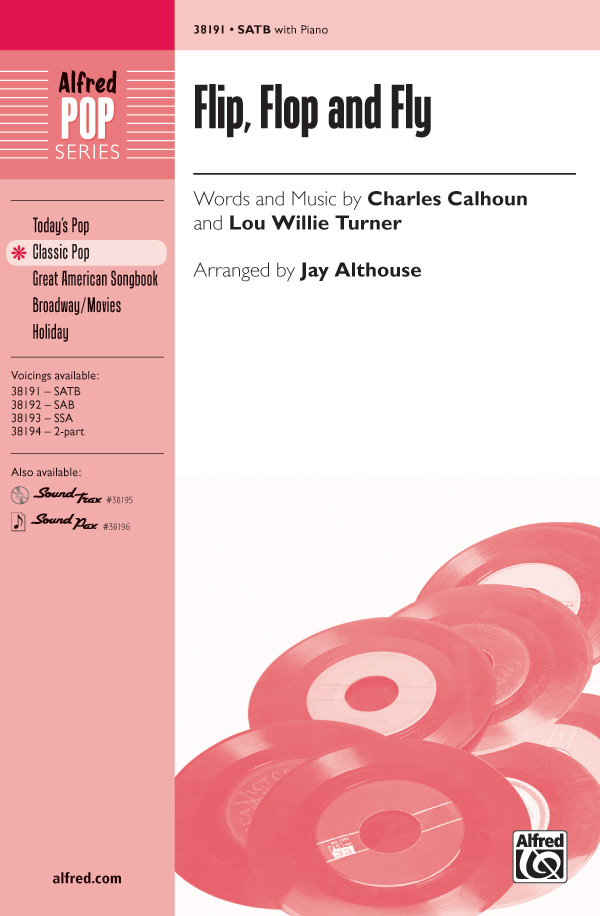 Flip, Flop and Fly : SATB : Jay Althouse : Charles E. Calhoun : Sheet Music : 00-38191 : 038081426624