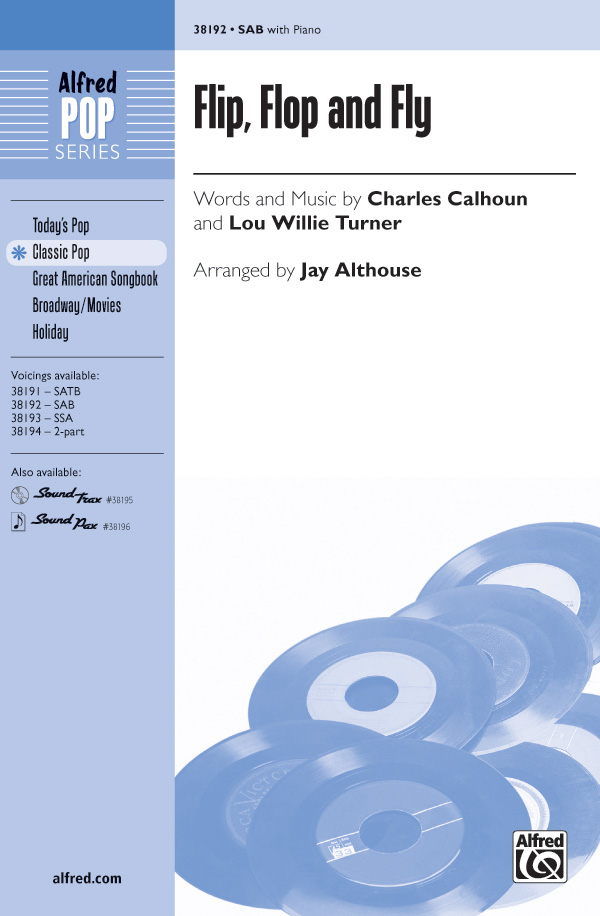 Flip, Flop and Fly : SAB : Jay Althouse : Charles E. Calhoun : Sheet Music : 00-38192 : 038081426631