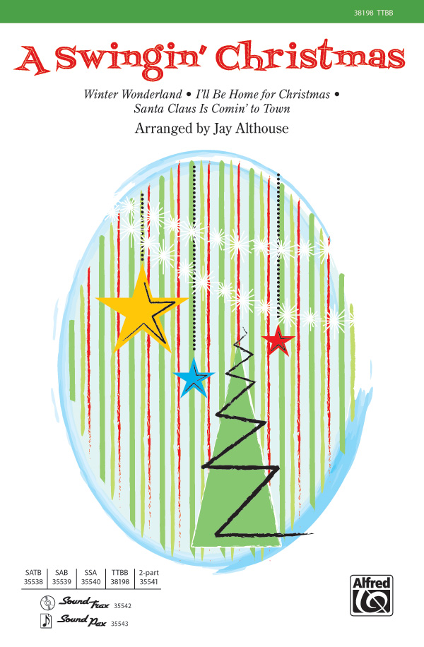 A Swingin' Christmas : TTBB : Jay Althouse : Sheet Music : 00-38198 : 038081426693
