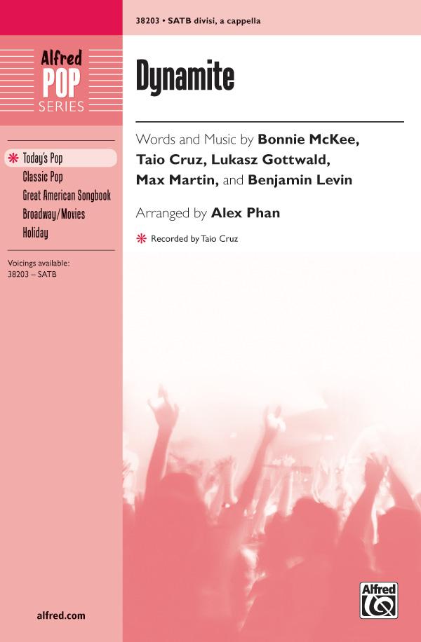 Dynamite : SATB divisi : Alex Phan : Taio Cruz : Taio Cruz : Sheet Music : 00-38203 : 038081426747
