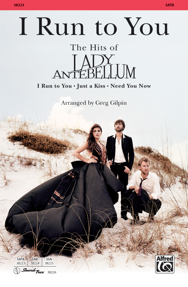 "I Run to You: The Hits of <span style=""color:red;"">Lady Antebellum</span> : SATB : Greg Gilpin : Lady Antebellum : Showtrax CD : 00-38223 : 038081426945"