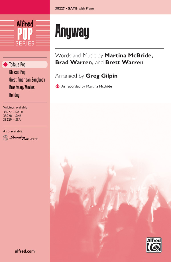Anyway : SATB : Greg Gilpin : Brett Warren : Martina McBride : Sheet Music : 00-38227 : 038081426983