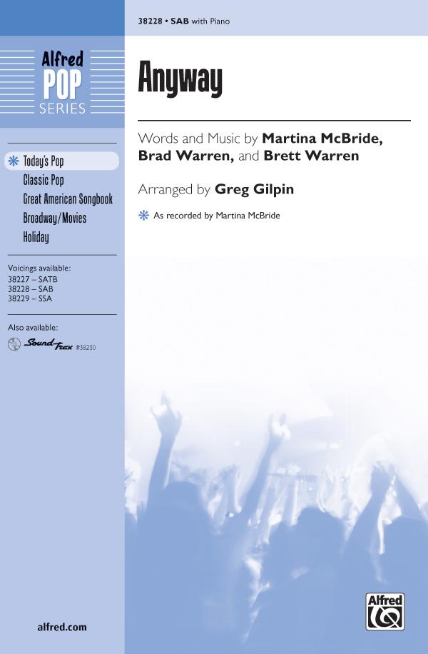 Anyway : SAB : Greg Gilpin : Brett Warren : Martina McBride : Sheet Music : 00-38228 : 038081426990
