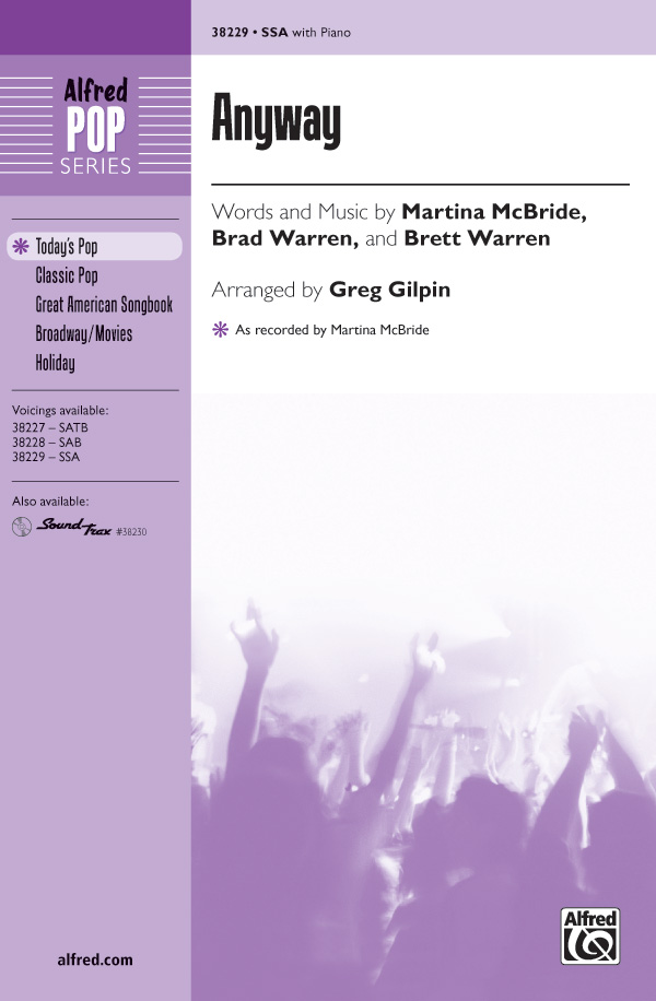 Anyway : SSA : Greg Gilpin : Brett Warren : Martina McBride : Sheet Music : 00-38229 : 038081427003