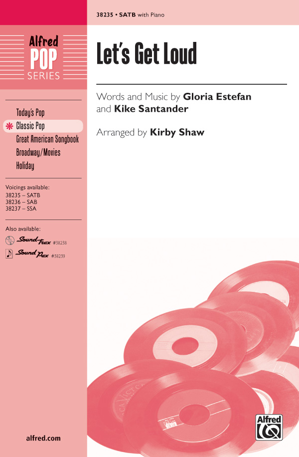Let's Get Loud : SATB : Kirby Shaw : Gloria Estefan : Gloria Estefan : Sheet Music : 00-38235 : 038081427065