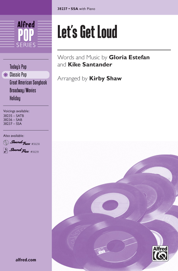 Let's Get Loud : SSA : Kirby Shaw : Gloria Estefan : Gloria Estefan : Sheet Music : 00-38237 : 038081427089
