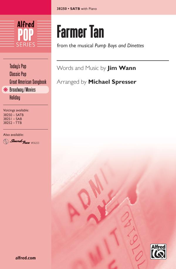 Farmer Tan : SATB : Michael Spresser : Jim Wann : Pump Boys and Dinettes : Showtrax CD : 00-38250 : 038081427218