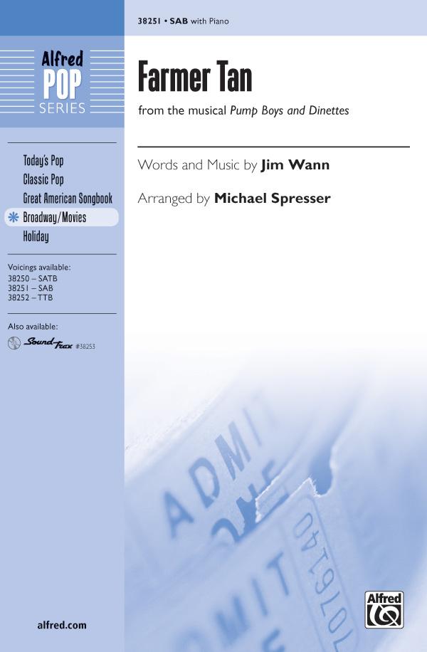 Farmer Tan : SAB : Michael Spresser : Jim Wann : Pump Boys and Dinettes : Sheet Music : 00-38251 : 038081427225