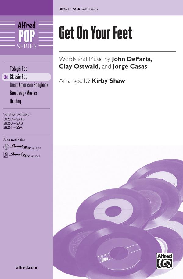 Get On Your Feet : SSA : Kirby Shaw : Jorge Casas : Gloria Estefan : Sheet Music : 00-38261 : 038081427324