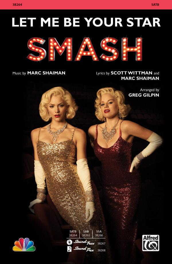 Let Me Be Your Star : SATB : Greg Gilpin : Marc Shaiman : Smash : Sheet Music : 00-38264 : 038081427355