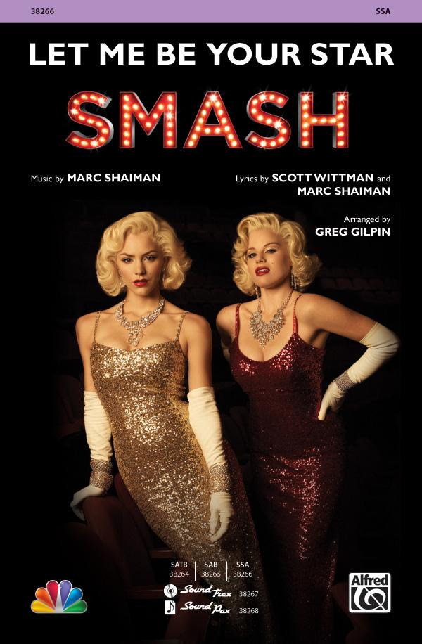 Let Me Be Your Star : SSA : Greg Gilpin : Marc Shaiman : Smash : Sheet Music : 00-38266 : 038081427379