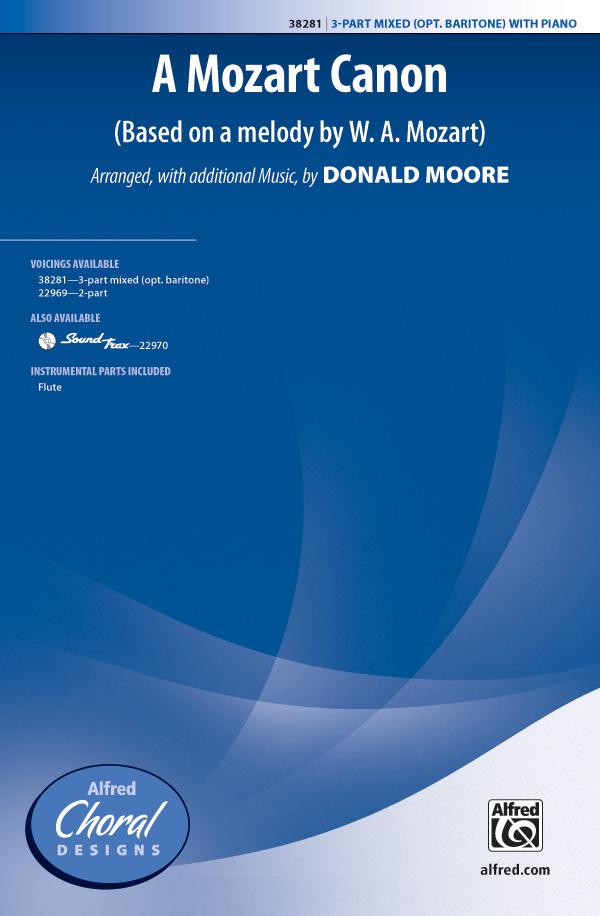A Mozart Canon : 3-Part : Donald Moore : Wolfgang Amadeus Mozart : Sheet Music : 00-38281 : 038081427515