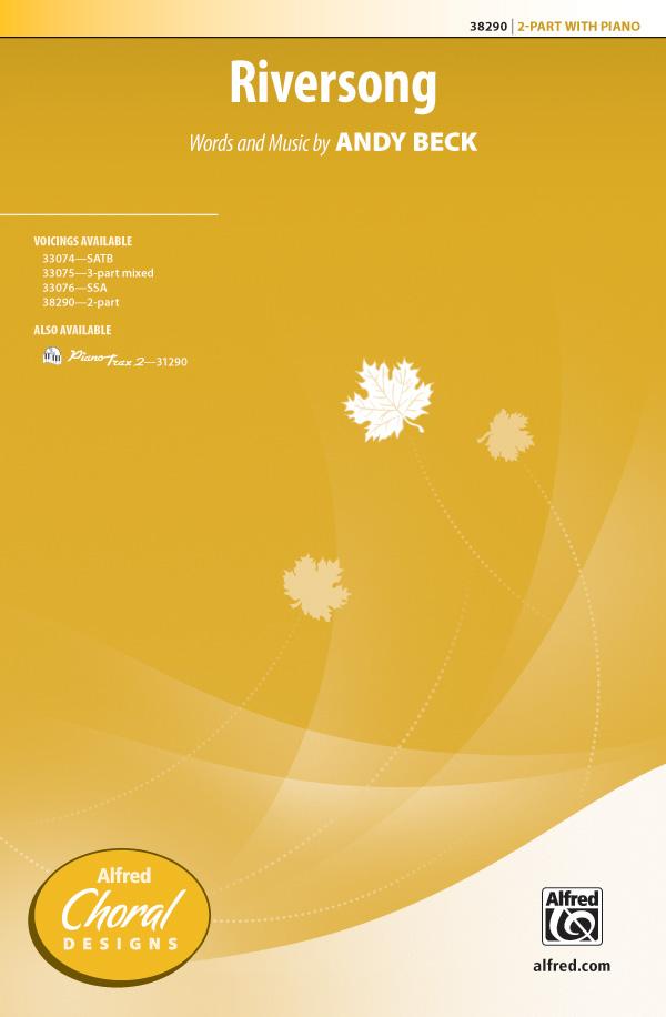 Riversong : 2-Part : Andy Beck : Andy Beck : Sheet Music : 00-38290 : 038081443300
