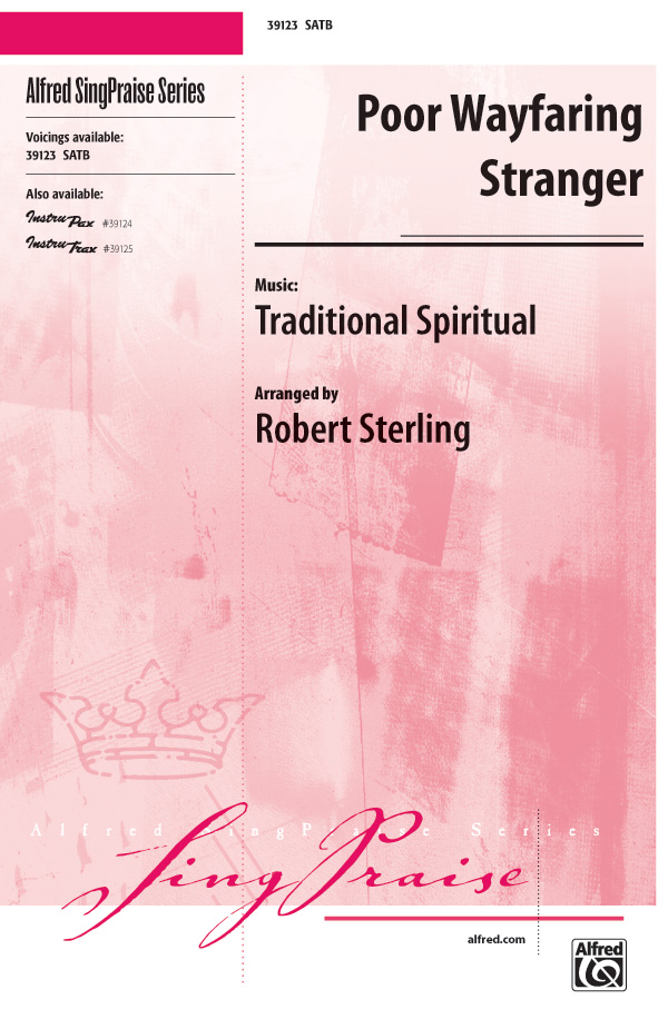 Poor Wayfaring Stranger : SATB : Robert Sterling : Sheet Music : 00-39123 : 038081435527