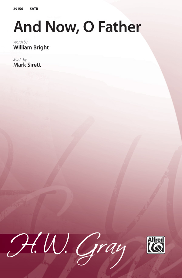 And Now, O Father : SATB : Mark Sirett : Mark Sirett : Sheet Music : 00-39156 : 038081435855