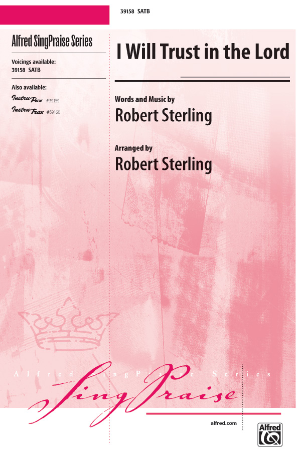 I Will Trust in the Lord : SATB : Robert Sterling : Sheet Music : 00-39158 : 038081435879