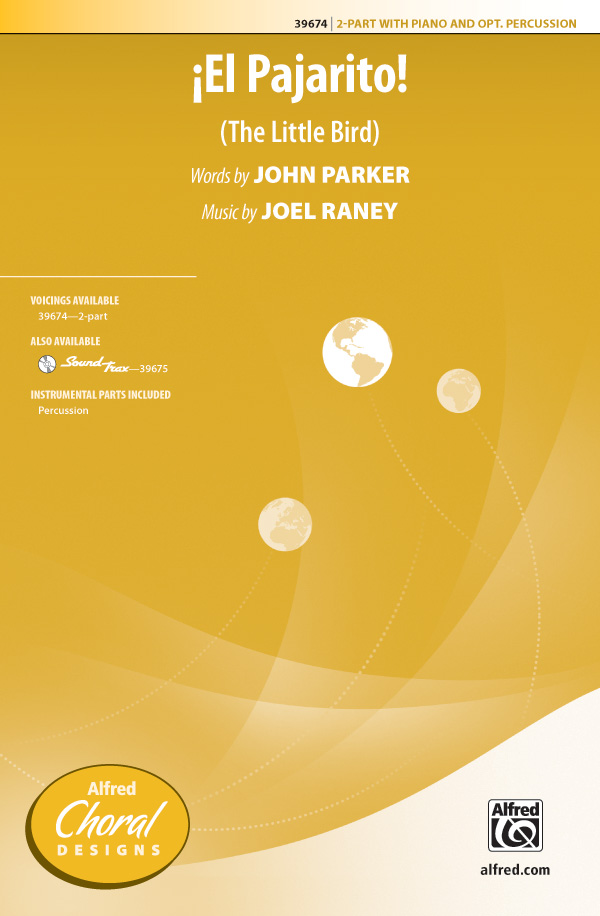 El Pajarito! : 2-Part : Joel Raney : Joel Raney : Sheet Music : 00-39674 : 038081443355