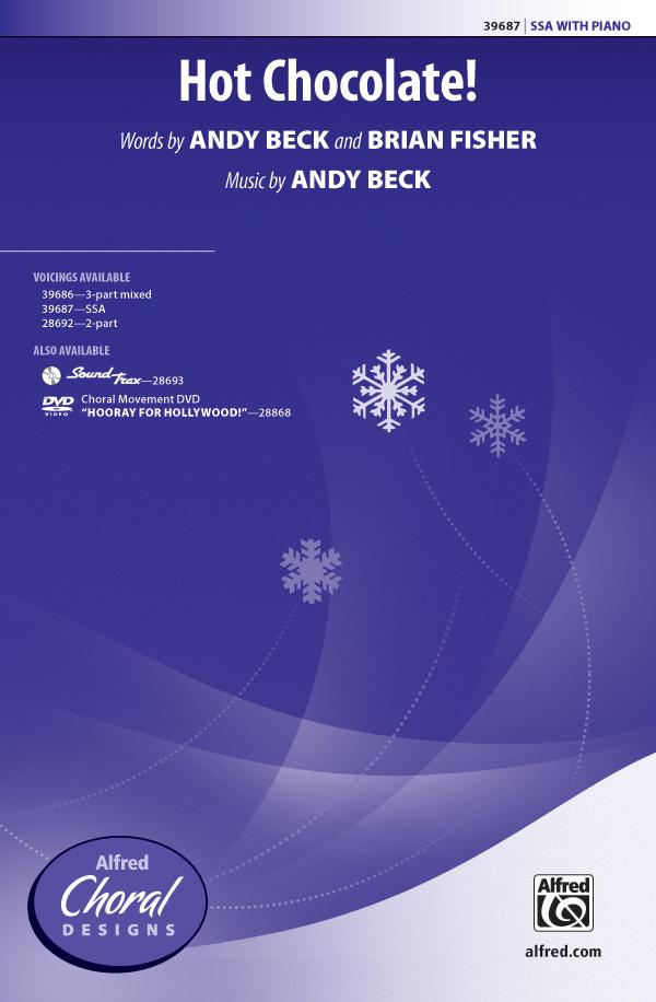 Hot Chocolate! : SSA : Andy Beck : Andy Beck : Sheet Music : 00-39687 : 038081443485