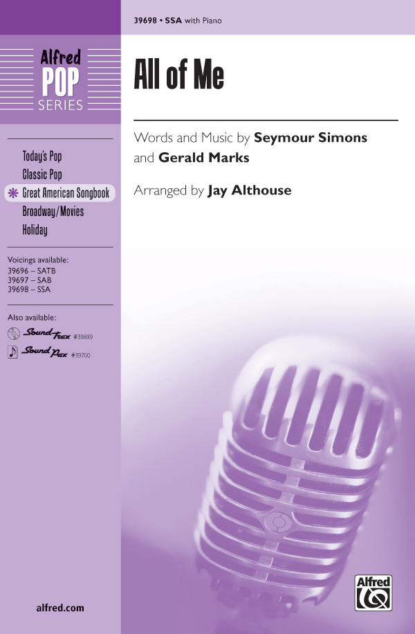 All of Me : SSA : Jay Althouse : Gerald Marks : Sheet Music : 00-39698 : 038081443591