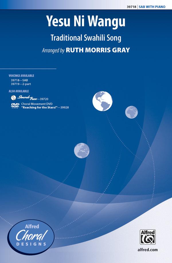 Yesu Ni Wangu : SAB : Ruth Morris Gray : Sheet Music : 00-39718 : 038081443799