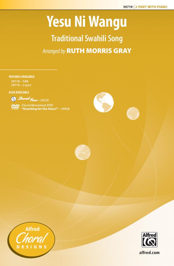 Yesu Ni Wangu : 2-Part : Ruth Morris Gray : Sheet Music : 00-39719 : 038081443805
