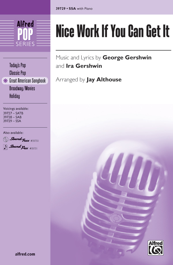 Nice Work If You Can Get It : SSA : Jay Althouse : George Gershwin : Nice Work If You Can Get It : Sheet Music : 00-39729 : 038081443904