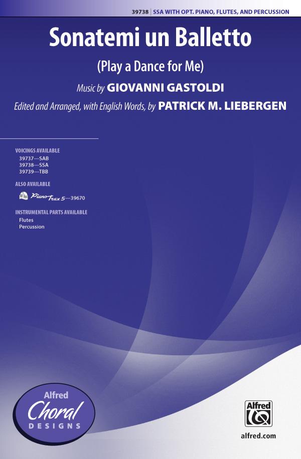 Sonatemi un Balletto : SSA : Patrick M. Liebergen : Giovanni Gastoldi : Sheet Music : 00-39738 : 038081443997