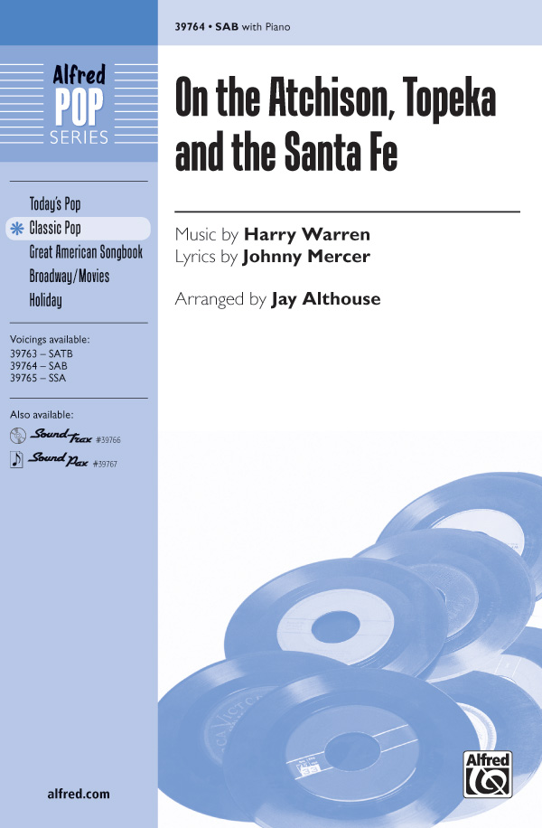 On the Atchison, Topeka and the Santa Fe : SAB : Jay Althouse : Harry Warren : Sheet Music : 00-39764 : 038081444253
