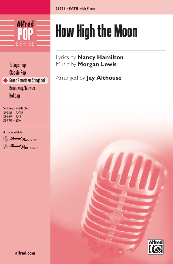 How High the Moon : SATB : Jay Althouse : Morgan Lewis : Songbook : 00-39768 : 038081444291