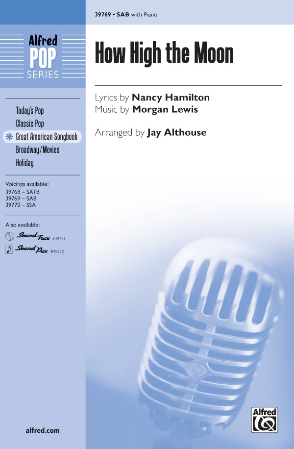 How High the Moon : SAB : Jay Althouse : Morgan Lewis : Sheet Music : 00-39769 : 038081444307