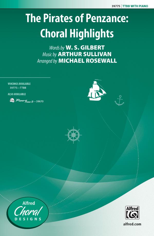 The Pirates of Penzance: Choral Highlights : TTBB : Michael Rosewall : Arthur Sullivan : Pirates of Penzance : Sheet Music : 00-39775 : 038081444369
