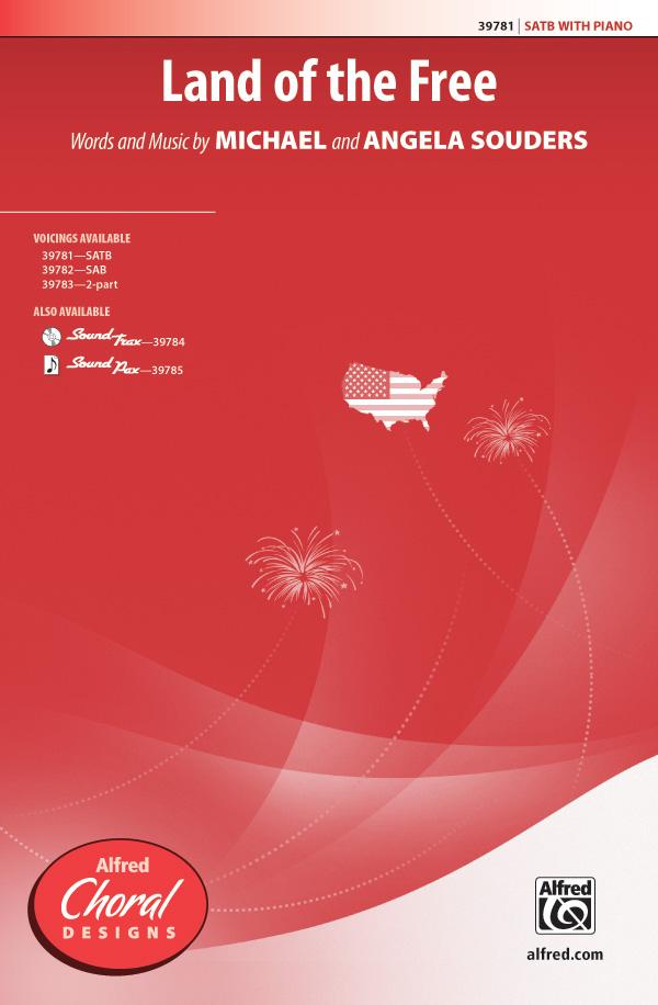 Land of the Free : SATB : Angela Souders : Angela Souders : Sheet Music : 00-39781 : 038081444420